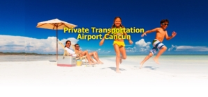 EXPLORE VARIOUS OPTIONS TO PRIVATE TRANSFER FROM CANCUN AIRPORT TO HOTEL